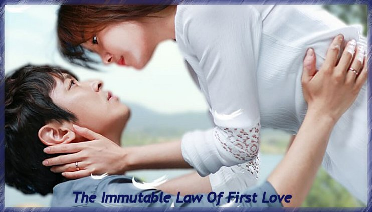 The Immutable Law Of First Love (2015) Web Drama Review