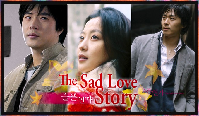 Sad Love Story (2005) MBC Korean Drama Review