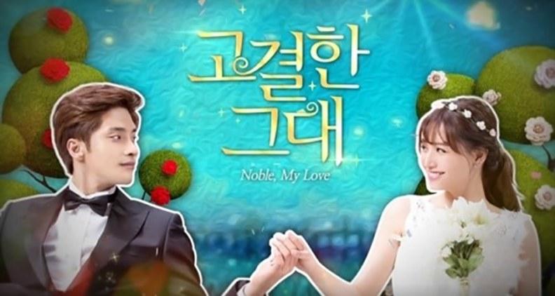Noble, My Love (2015) Short Korean Drama